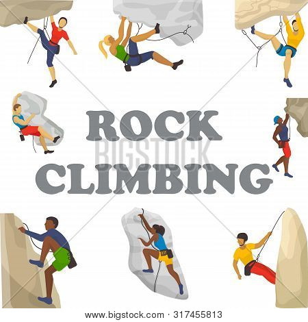 Mountain Climbing Vector Illustration. Climbers Climb Rock Wall Or Mountainous Cliff And People In E