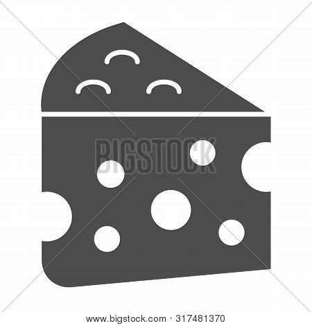 Cheese Solid Icon. Milk Food Vector Illustration Isolated On White. Cheddar Glyph Style Design, Desi