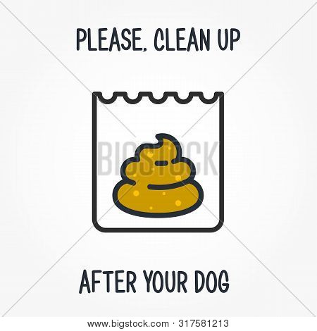 Please Clean Up After Your Dog, Excrements In Plasting Bag, Sign