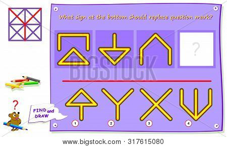 Logic Puzzle Game For Kids. What Sign At The Bottom Should Replace Question Mark? Find It  And Draw