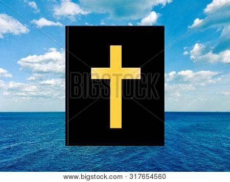 Bible With Holy Cross, Heaven And Blue Sea