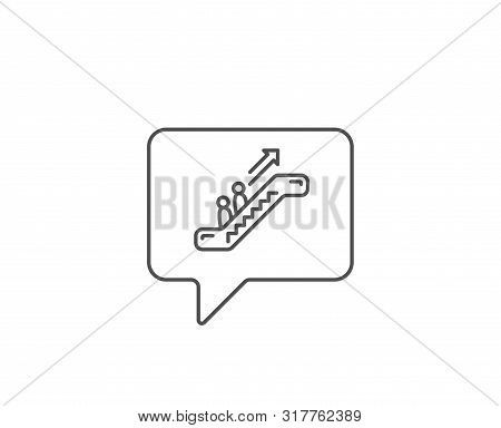Escalator Line Icon. Chat Bubble Design. Elevator Sign. Shopping Stairway Symbol. Outline Concept. T