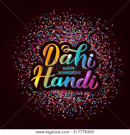 Dahi Handi  Hand Lettering With Colorful Confetti. Traditional Indian Festival Janmashtami Vector Il