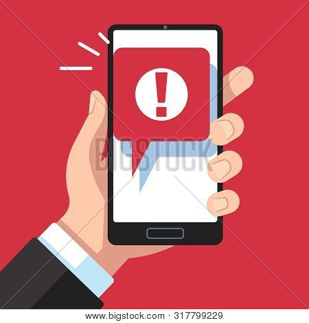 Alert Message Mobile Notification. Hand Holding Smartphone With Exclamation Sign, Virus Notification