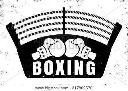 Vector Vintage Logo For A Boxing With Two Gloves And Boxing Ring. Retro Emblem For Boxing. Poster Of