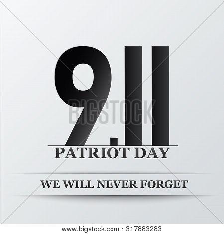 Patriot Day. We Will Never Forget, September 11. Design For Postcard, Flyer, Poster, Banner. Vector