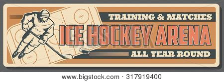Ice Hockey Arena Banner For Sport Training And College Team Matches. Vector Vintage Poster Of Ice Ho