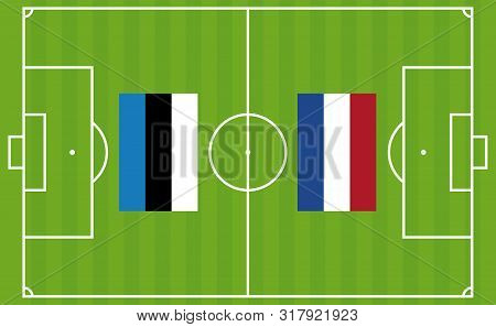 An Illustration For Football Tournament Between Estonia And Netherlands. The National Flags Over Foo
