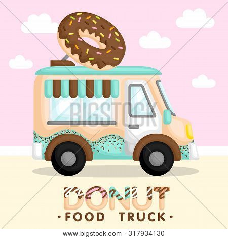 A Vector And Composition Of Cute Blue Food Truck Selling Donut