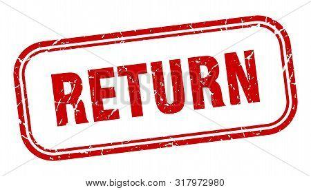 Return Stamp. Return Square Grunge Sign. Return