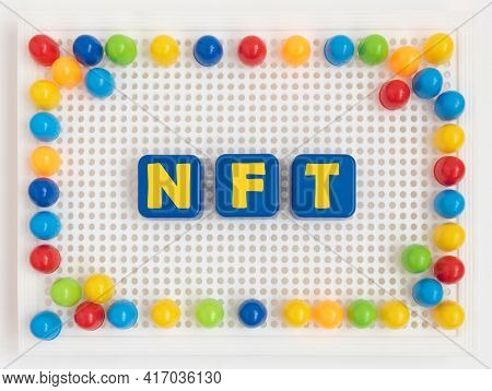 Nft Non - Fungible Tokens Inscription In The Colorful Frame. A Non-fungible Token Or Nft Is A Specia