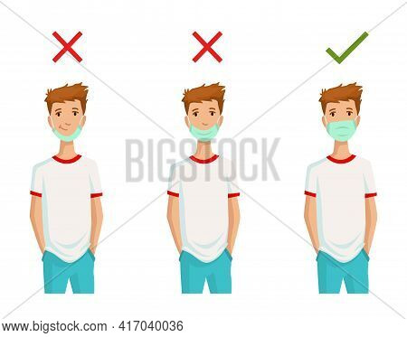 Illustration How To Wear Face Mask Correctly. Wrong Method Of Wearing A Mask. Tip How Prevent The An