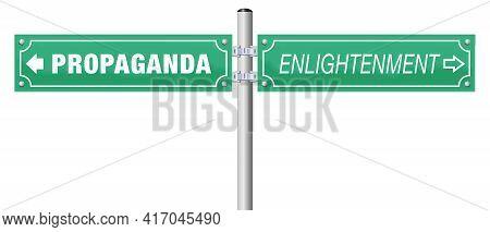 Propaganda Enlightenment Traffic Sign. Lies Or True Information, Fake Or Facts, Fraud Or Verity, Dec