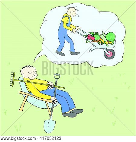 Lazy Man Has Dozed Off And Dreams That He Is Working. Dream Of A Wonderful Harvest. Illustration In