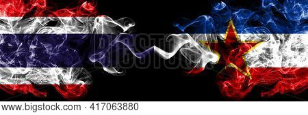 Thailand, Thai Vs Yugoslavia, Yugoslavian Smoky Mystic Flags Placed Side By Side. Thick Colored Silk