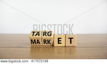 Target Market Symbol. Turned Wooden Cubes With And Changes Words 'market' To 'target'. Beautiful Woo