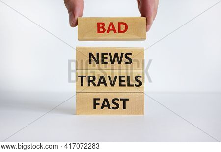 Bad News Travels Fast Symbol. Concept Words 'bad News Travels Fast' On Wooden Blocks On A Beautiful