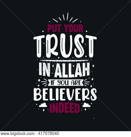 Put Your Trust In Allah If You Are Believers Indeed- Islamic Religion Lettering Design For Ramadan