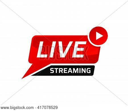 Live Streaming Icon. Sticker Banner For Broadcasting, Livestream Or Online Stream.