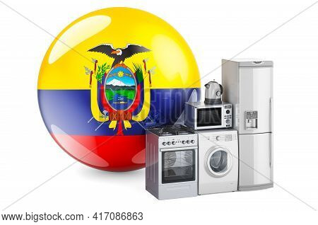 Kitchen And Household Appliances With Ecuadorian Flag. Production, Shopping And Delivery Of Home App