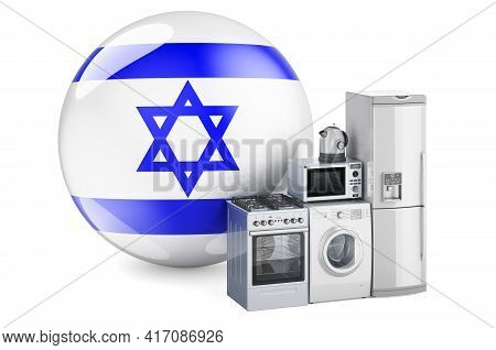 Kitchen And Household Appliances With Israeli Flag. Production, Shopping And Delivery Of Home Applia