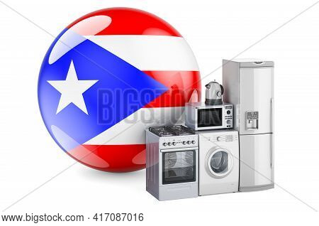 Kitchen And Household Appliances With Puerto Rican Flag. Production, Shopping And Delivery Of Home A
