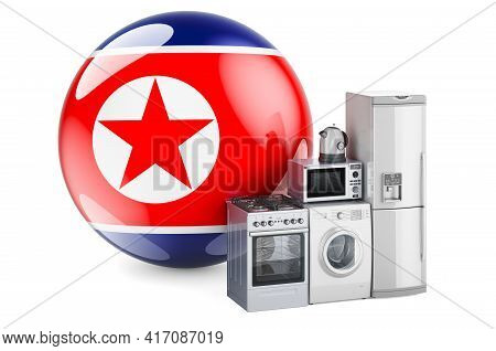 Kitchen And Household Appliances With North Korean Flag. Production, Shopping And Delivery Of Home A