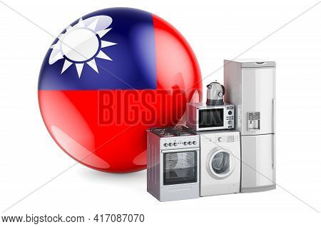 Kitchen And Household Appliances With Taiwanese Flag. Production, Shopping And Delivery Of Home Appl