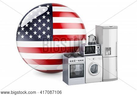 Kitchen And Household Appliances With The United States Flag. Production, Shopping And Delivery Of H