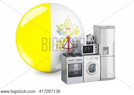 Kitchen And Household Appliances With Vatican Flag. Production, Shopping And Delivery Of Home Applia