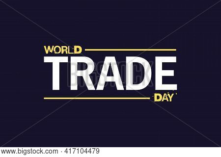 World Trade Day Vector Background  Design.  Happy Trade Day