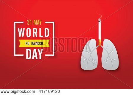 Lung And Cigarette.vector Illustration Of Concept No Smoking Day World,31 May. No Tobacco Day. For P