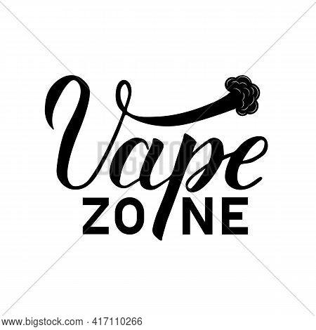 Vape Zone Sign. Calligraphy Hand Lettering. Minimalist Logo For Vaping Store Or Bar. Vector Illustra