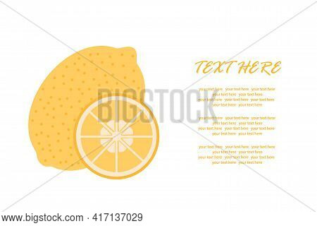 Ripe Lemon With A Slice In A Cut On An Isolated Background For An Inscription. Vector Illustration.