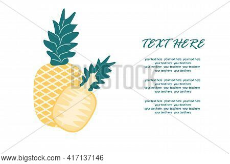 Delicious Pineapple With A Slice In A Cut On An Isolated Background Under The Text. Vector Illustrat