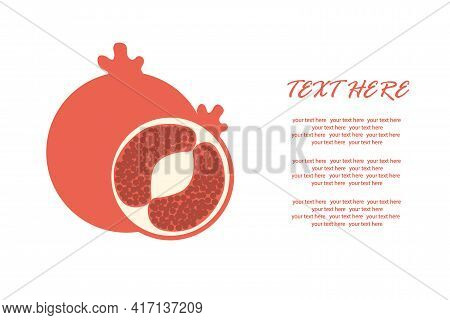 Delicious Granada With A Slice In A Cut On An Isolated Background Under The Text. Vector Illustratio