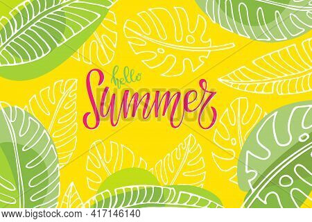 Summer Yellow Green Background. Hello Summer Text And Tropical Leaf. Hot Season Tropical Vector. Mod
