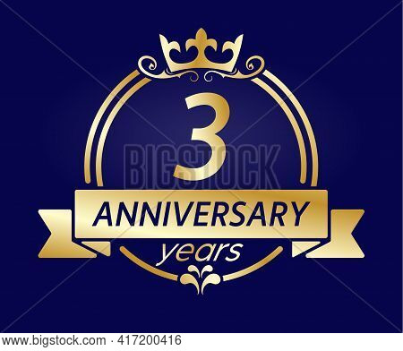 3 Year Anniversary. Gold Round Frame With Crown And Ribbon. Vector Illustration For Birthday, Weddin
