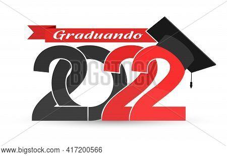 Graduate 2022. Language Portuguese. Stylized Inscription With The Year Of Graduation, The Graduate's