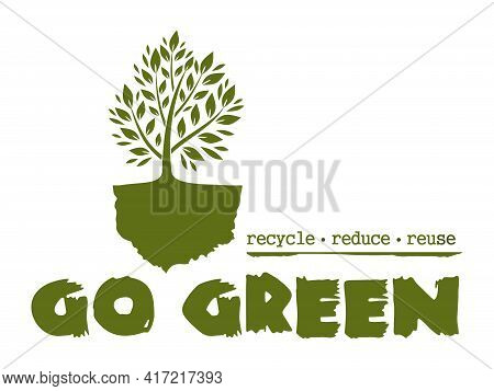 Logo Concept Design With A Tree. Go Green. Recycle Reduce Reuse. Vector Illustration Isolated On Whi