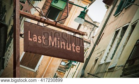 Street Sign The Direction Way To Last Minute