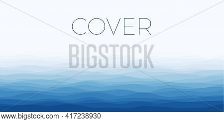Abstract Waves Cover. Horizontal Background With Curves In Blue Colors. Awesome Vector Illustration.