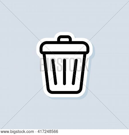Trash Can Sticker. Delete Button. Rubbish Basket. Vector On Isolated Background. Eps 10.