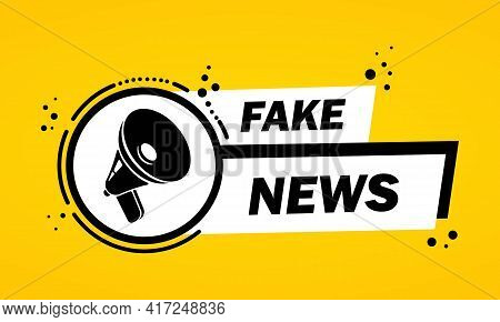 Megaphone With Fake News Speech Bubble Banner. Loudspeaker. Label For Business, Marketing And Advert