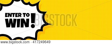 Enter To Win Speech Bubble Banner. Pop Art Retro Comic Style. For Business, Marketing And Advertisin
