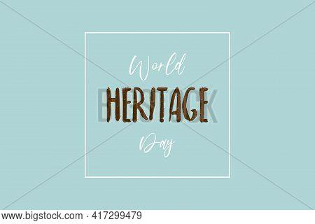 World Heritage Day Typography Vector Background Design. Vintage History In Heritage. Heritage Awaren