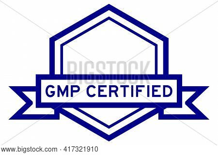 Hexagon Vintage Label Banner In Blue Color With Word Gmp (abbreviation Good Manufacturing Practice)