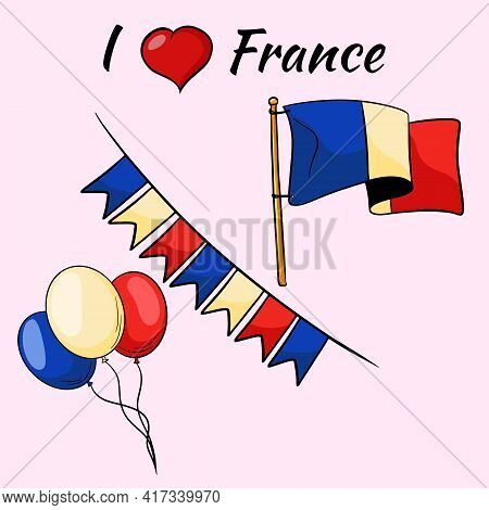 France. Flag, Flags And Balloons In The Colors Of The Country. A Set Dedicated To France. Vector Ill
