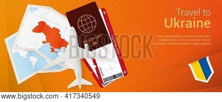 Travel To Ukraine Pop-under Banner. Trip Banner With Passport, Tickets, Airplane, Boarding Pass, Map