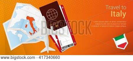 Travel To Italy Pop-under Banner. Trip Banner With Passport, Tickets, Airplane, Boarding Pass, Map A